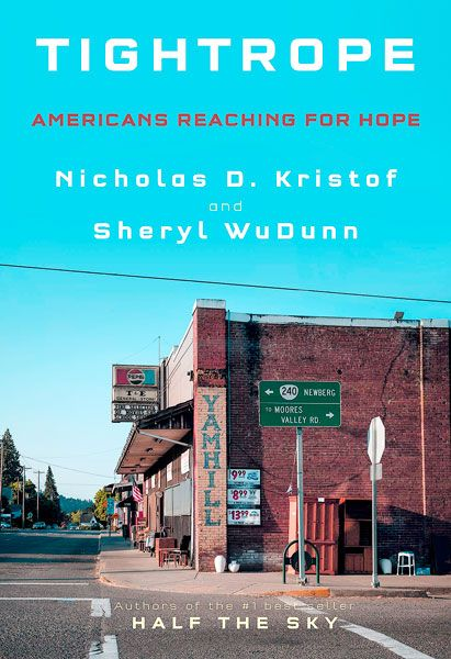 Tightrope,  the latest book by Yamhill County native Nicholas Kristof and his wife, Sheryl WuDunn.