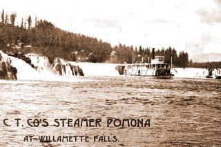 Image: Oregon Historical Quarterly ## The Oregon City Transportation Co.'s riverboat Pomona in a circa 1899 promotional image, just below Willamette Falls.